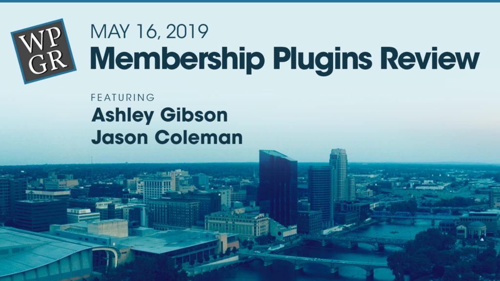 WPGR 19 May 2019, Membership Plugins Review
